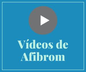 Vídeos de Afibrom